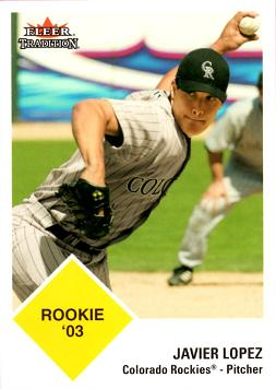 2003 Fleer Tradition Javier Lopez Rookie Card