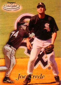 1999 Topps Gold Label Joe Crede Rookie Card