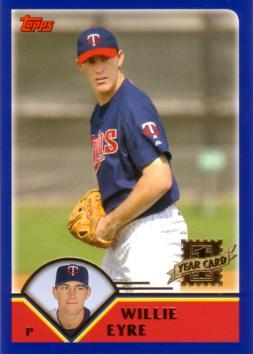 2003 Topps Traded Willie Eyre Rookie Card